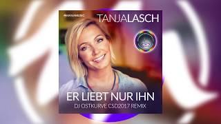 Tanja Lasch - Er liebt nur ihn (DJ Ostkurve Remix)