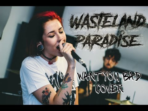 """""""Want You Bad"""" - The Offspring (Cover by Wasteland Paradise)"""