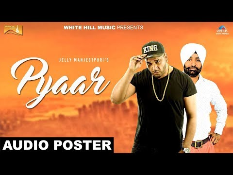 Pyaar (Audio Poster ) Sugar Singh |Jelly Manjeetpuri | White Hill Music |Releasing on 31 May