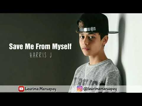 Harris J _ Save Me From Myself (Lirik dan Terjemahan)