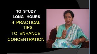 TO STUDY LONG HOURS - 4 PRACTICAL TIPS  TO IMPROVE CONCENTRATION