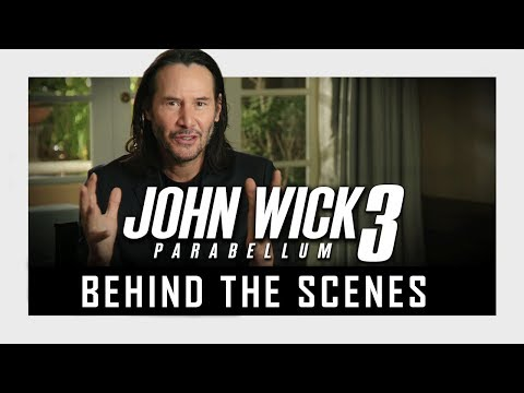 John Wick Chapter 3: Parabellum - Behind The Scenes