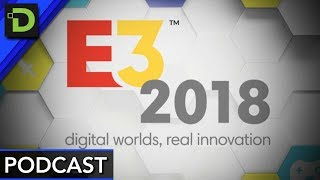 E3 2018 Discussion | Dark Pixel Podcast: Ep. 108