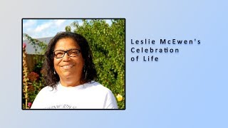 Leslie McEwen's Celebration of Life