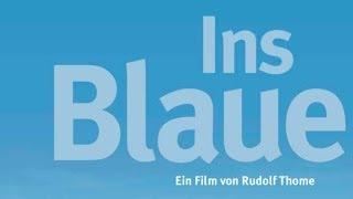 Ins Blaue [Trailer + Inhalt]