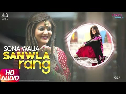 Sanwla Rang (Audio Song) | Sona Walia | Latest Punjabi Songs 2018