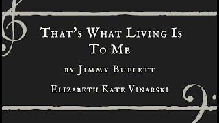 That's What Living Is To Me - Elizabeth Kate Vinarski