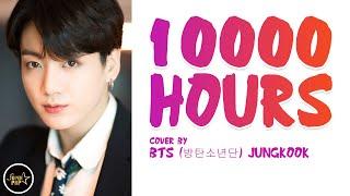 BTS Jungkook (정국)- 10000 Hours Cover (Full Ver.) Color Coded Eng Lyrics FMV | 10000 Hours Full Cover