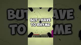 Minecraft, But I Have To Rhyme