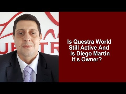 Is Questra World Still Active And Is Diego Martin It's Owner?