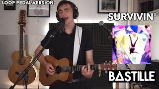 survivin' - Bastille (Cover)