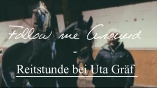 Follow me Around - Reitstunde bei Uta Gräf