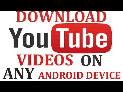 How To Download YouTube Video From Your Android Phone/Tablet.