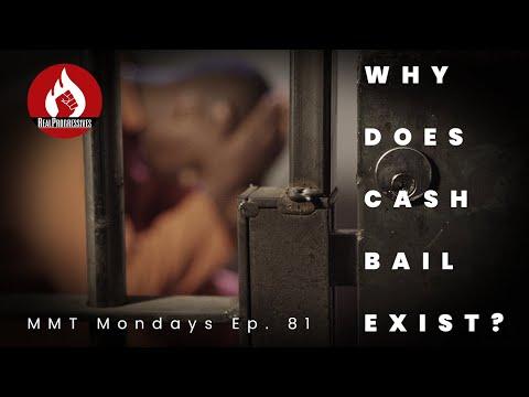 MMT Mondays: Why Does Cash Bail Exist