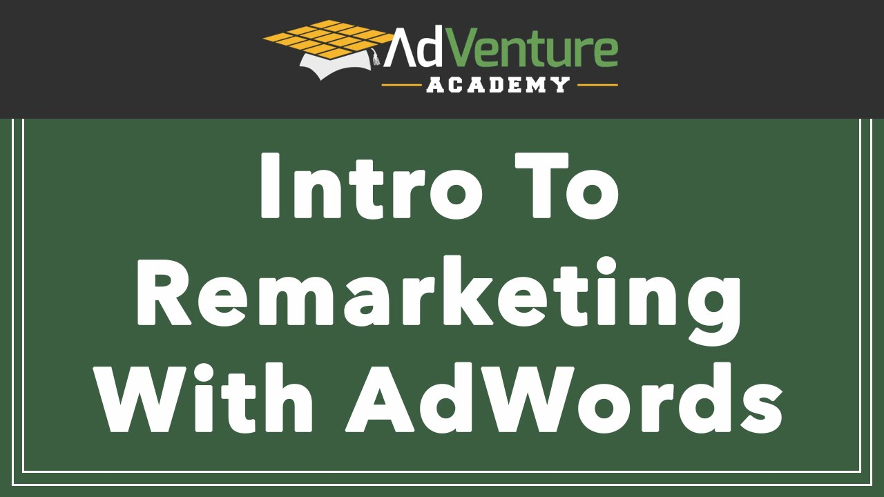 Google AdWords Remarketing Tutorial And Setup: What You Need To Know In 2015