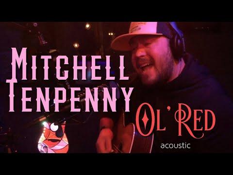 Mitchell Tenpenny - Ol' Red