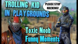 TOXIC KID THINKS IM A HACKER! Fortnite Trolling Random in Playgrounds Funny Moments