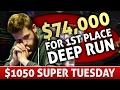 watch he video of $1050 Super Tuesday Deep Run $74,000 For First -- Stream highlights