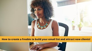 How to create a freebie to grow your email list and attract new clients 2020