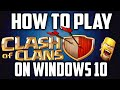 How To Play Clash Of Clans On Your Pc Windows 10 For Free  - Update 2016