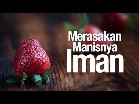 Ceramah Agama Islam: Merasakan Manisnya Iman - Ustadz Subhan Bawazier.