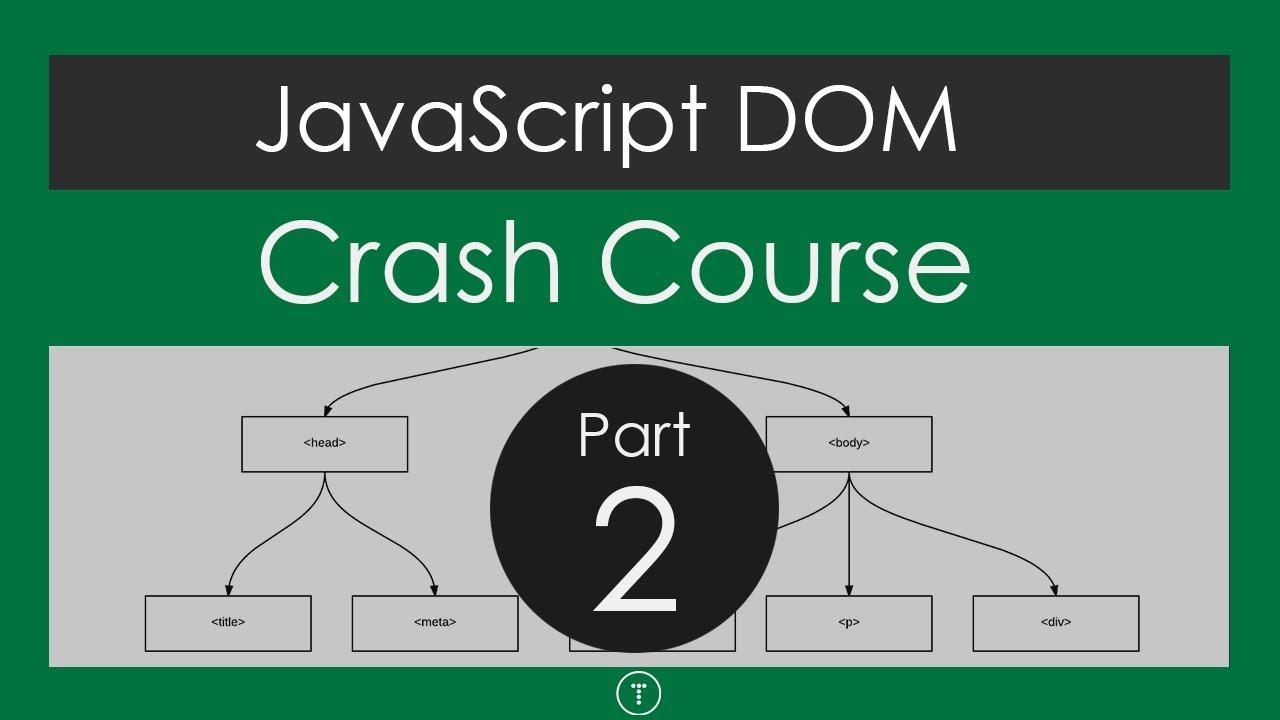 JavaScript DOM Crash Course - Part 2