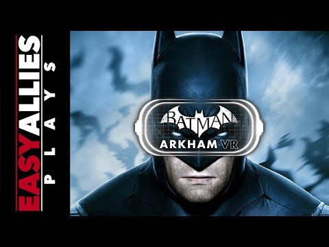 Brandon Plays Batman: Arkham VR