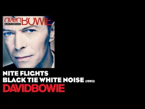 Nite Flights - Black Tie White Noise [1993] - David Bowie