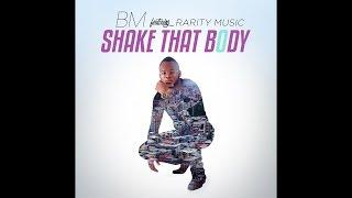 bm shake that body ft rarity music new 2017 audio shakethatbodychallenge