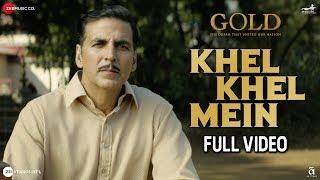 Khel Khel Mein Full | Gold | Akshay Kumar | Mouni Roy | KK | Sachin Jigar