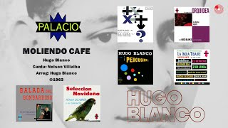 Nelson Villalba / Hugo Blanco - Moliendo Cafe ©1961