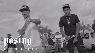 LiiFE X KING LIL G  - Posing [Official Video]