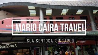 ISLA SENTOSA | Las mejores atracciones | Singapur | Mario Caira TV | Travel