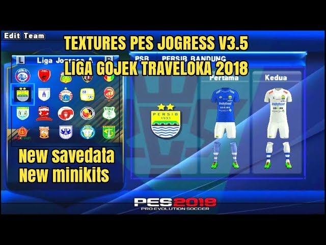 DOWNLOAD TEXTURES LIGA 1 GOJEK TRAVELOKA 2018 PES JOGRESS V3 5 new minikits