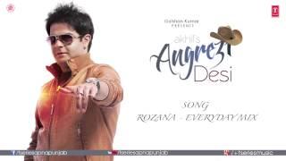 Rozana - Everyday Mix Full Audio Song | Angrezi Desi | Akhil & JSL