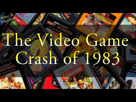 WHY IT MATTERS - The Video Game Crash of 1983  (Episode 2)