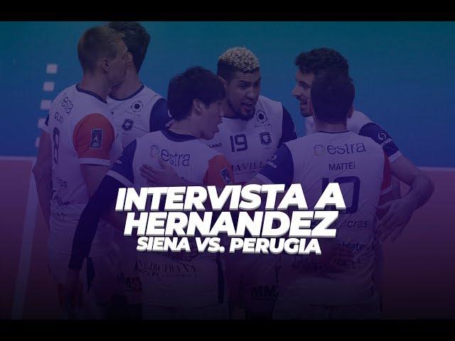 Intervista a Hernandez - Testmatch contro Perugia