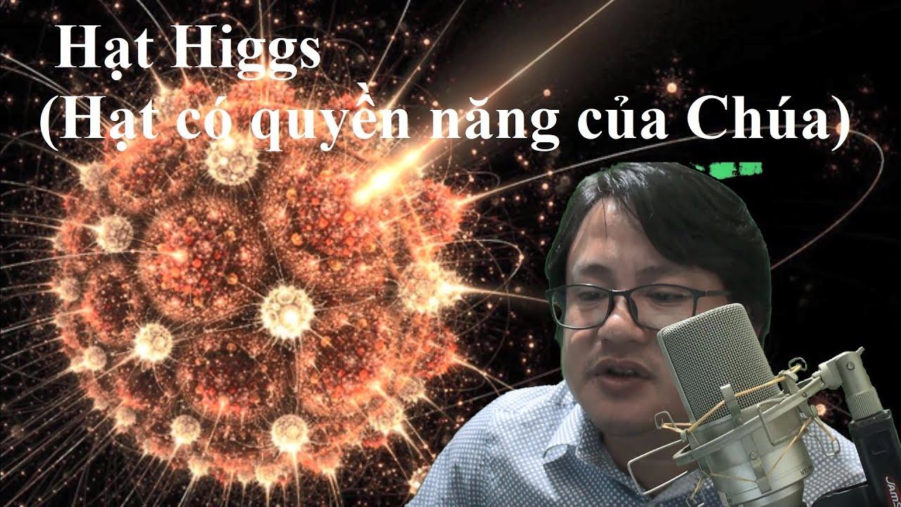 Hạt Higgs (Hạt của Chúa) - Một trong những khám phá vĩ đại nhất của loài người