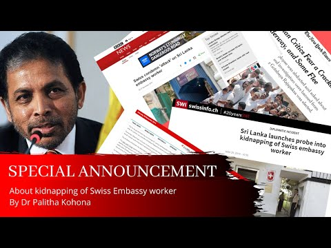 Special Announcement by Dr Palitha Kohona about kidnapping of Swiss Embassy worker