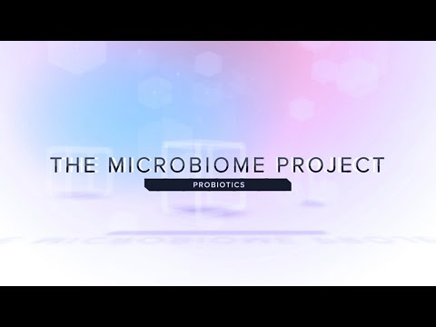 The Microbiome Project: Probiotics