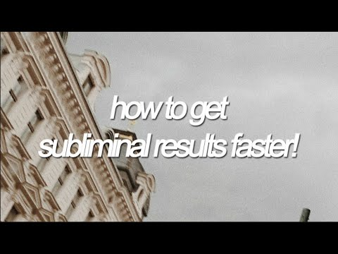 how-to-get-subliminal-results-faster!