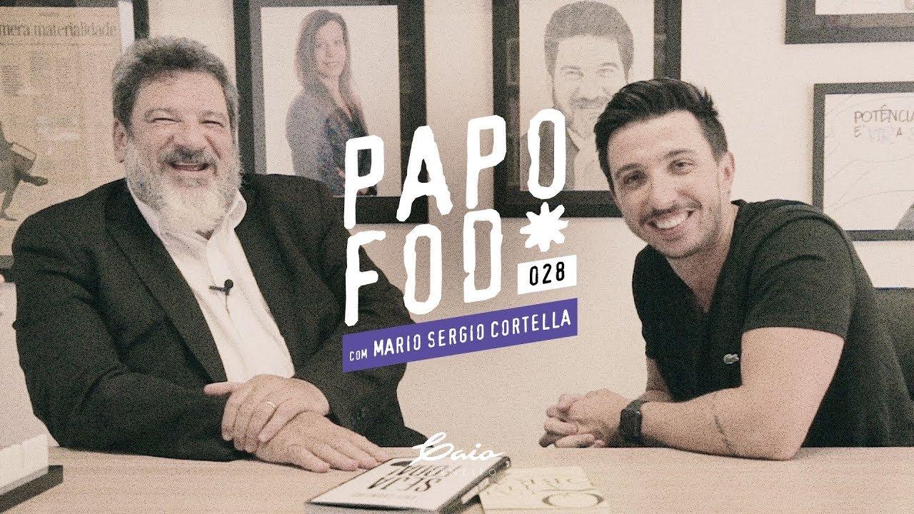 Papo Fod* 028 com Mario Sergio Cortella | Caio Carneiro