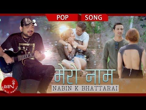 Nabin K Bhattarai - Mero Naam Ft. Tina RB & Sanjay Bhattarai | New Nepali Pop Song 2018/2075