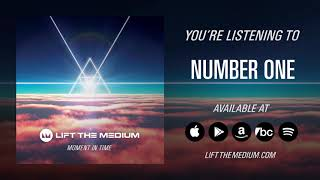 Lift the Medium – Number One