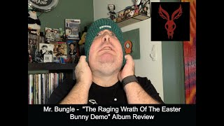 """Mr.  Bungle -""""The Raging Wrath Of The Easter Bunny Demo"""" Album Review"""