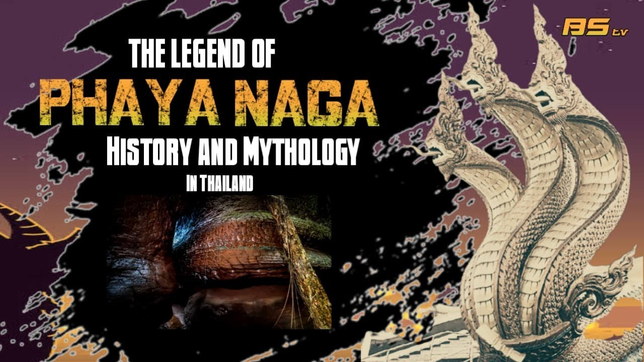 The Legend of Phaya Naga History and Mythology of Thailand