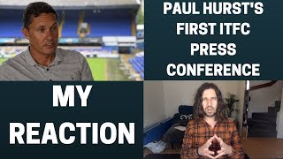 Paul Hurst's First ITFC Press Conference - My Reaction