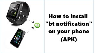 How to install Bt notification: APK (Only for Android)