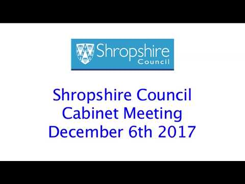 Shropshire Council Cabinet Meeting - December 6th 2017