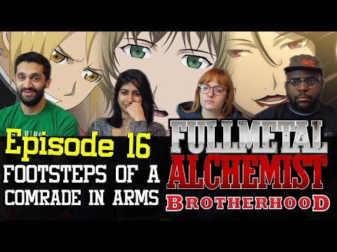 Fullmetal Alchemist: Brotherhood - 1x16 Footsteps of a Comrade in Arms - Group Reaction